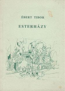 Ébert Tibor - Esterházy [antikvár]