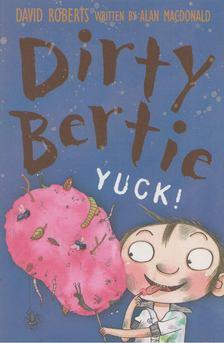 Alan MacDonald - Dirty Bertie - Yuck [antikvár]