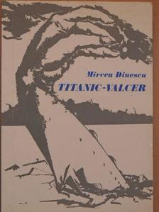 Mircea Dinescu - Titanic-valcer [antikvár]