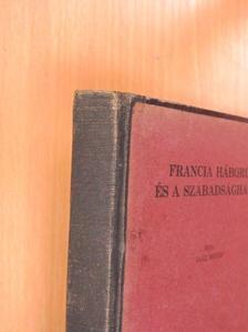 Gaal Mózes - Francia háború és a szabadságharc [antikvár]
