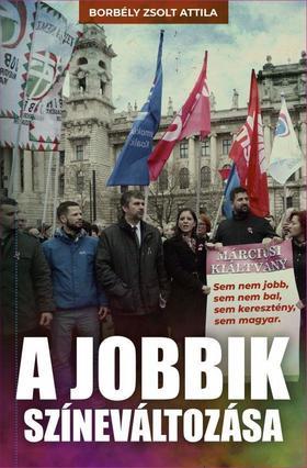 Borbély Zsolt Attila - A Jobbik színeváltozása