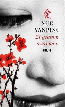 Xue Yanping - 21 gramm szerelem [eKönyv: epub, mobi]