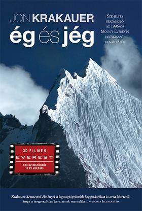 Jon Krakauer - Ég és jég - Személyes beszámoló az 1996-os Mount Everest-i hegymászó-tragédiáról