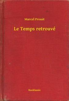Marcel Proust - Le Temps retrouvé [eKönyv: epub, mobi]