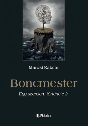 Katalin Marosi - Boncmester - Egy szerelem története 2. [eKönyv: epub, mobi]
