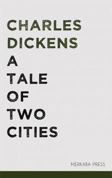 Charles Dickens - A Tale of Two Cities [eKönyv: epub, mobi]