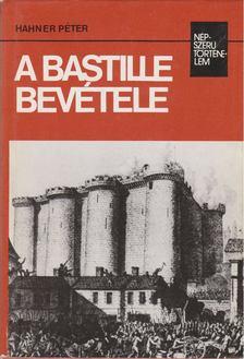 Hahner Péter - A Bastille bevétele [antikvár]