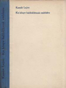 Kassák Lajos - Kis könyv haldoklásunk emlékére [antikvár]