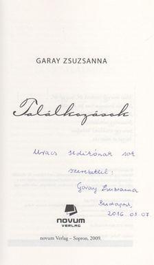 Garay Zsuzsanna - Találkozások (dedikált) [antikvár]