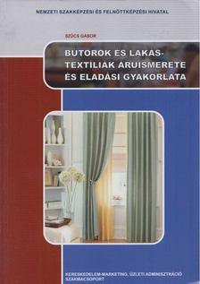 Szűcs Gábor - Bútorok és lakástextíliák áruismerete és eladási gyakorlata [antikvár]