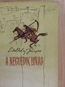 Erdődy János - A negyedik lovas [antikvár]