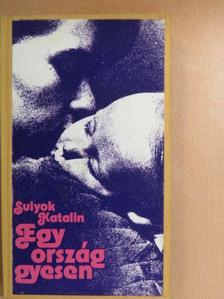 Sulyok Katalin - Egy ország gyesen [antikvár]
