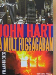 John Hart - A múlt fogságában [antikvár]
