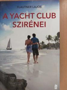 Flautner Lajos - A yacht club szirénei (dedikált példány) [antikvár]