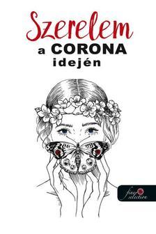 [antológia] - Szerelem a Corona idején (antológia)