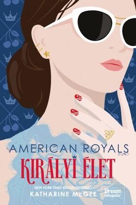 Katharine McGee - American Royals - Királyi élet [eKönyv: epub, mobi]