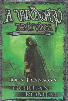 John Flanagan - Gorlan romjai [antikvár]