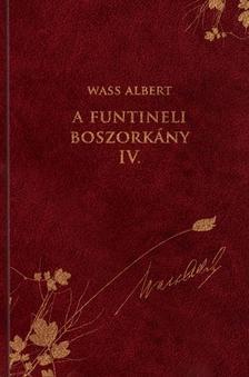 Wass Albert - A funtineli boszorkány IV. - Díszkiadás 13.