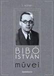 Bibó István - Bibó István mûvei I. kötet [eKönyv: epub, mobi]