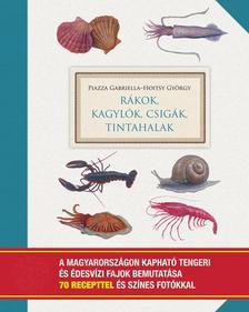 PIAZZA GABRIELLA - HOITSY GY - Rákok, kagylók, csigák, tintahalak