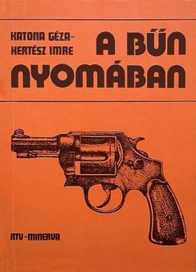 Kertész Imre, Katona Géza - A bűn nyomában [eKönyv: epub, mobi]