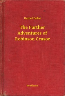 Daniel Defoe - The Further Adventures of Robinson Crusoe [eKönyv: epub, mobi]