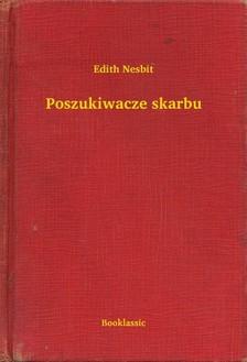 Edith Nesbit - Poszukiwacze skarbu [eKönyv: epub, mobi]