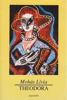 Mohás Lívia - Theodora [antikvár]