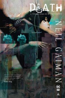 Neil Gaiman - Death Halál - Teljes gyűjtemény
