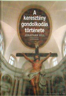 Hill, Jonathan - A keresztény gondolkodás története [antikvár]