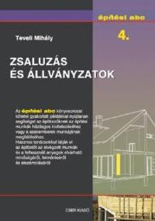 Teveli Mihály - Zsaluzás és állványzatok - Építési abc 4. [nyári akció]