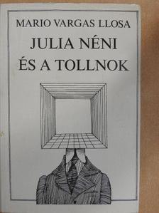 Mario Vargas Llosa - Julia néni és a tollnok [antikvár]