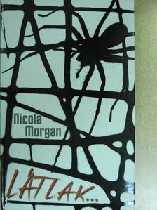 Nicola Morgan - Látlak... [antikvár]