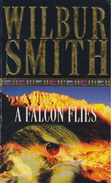 WILBUR SMITH - A Falcon Flies [antikvár]
