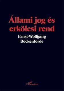 Ernst-Wolfgang Böckenförde - Állami jog és erkölcsi rend