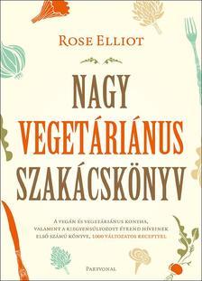 Rose Elliot - Nagy vegetáriánus szakácskönyv