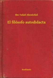 Abentofail Ibn Tufail - El filósofo autodidacta [eKönyv: epub, mobi]
