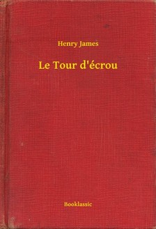 Henry James - Le Tour d'écrou [eKönyv: epub, mobi]