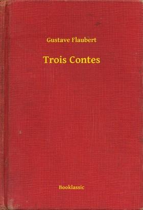 Gustave Flaubert - Trois Contes [eKönyv: epub, mobi]