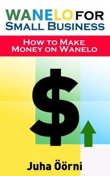 Öörni Juha - Wanelo for Small Business [eKönyv: epub, mobi]