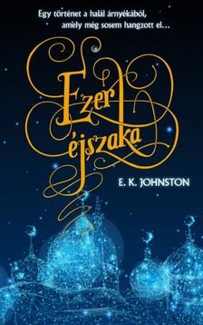 E. K. JOHNSTON - Ezer éjszaka [eKönyv: epub, mobi]