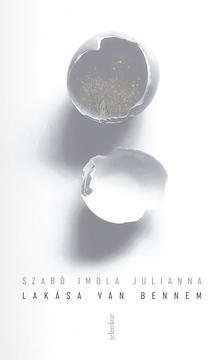 Szabó Imola Julianna - Lakása van bennem