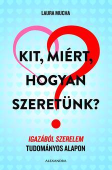 Laura Mucha - Kit, miért, hogyan szeretünk?