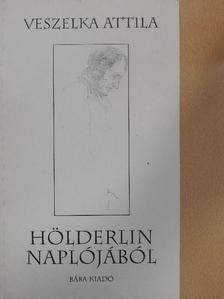 Veszelka Attila - Hölderlin naplójából [antikvár]