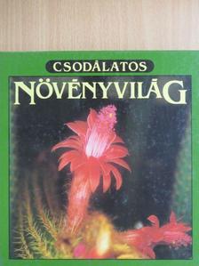 Mészáros Zoltán - Csodálatos növényvilág [antikvár]