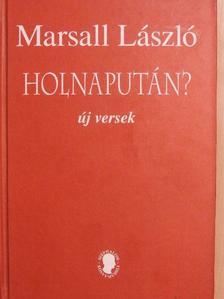 Marsall László - Holnapután? [antikvár]
