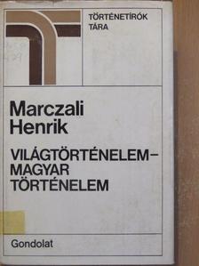 Marczali Henrik - Világtörténelem - magyar történelem [antikvár]