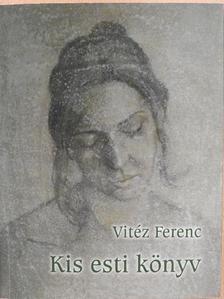 Vitéz Ferenc - Kis esti könyv [antikvár]