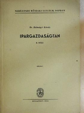 Dr. Halmágyi Károly - Ipargazdaságtan II. [antikvár]