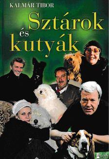 Kalmár Tibor - Sztárok és kutyák [antikvár]